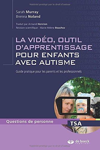 La vidéo, outil d'apprentissage pour enfants avec autisme : Guide pratique pour les parents et les professionnels