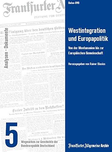 Westintegration und Europapolitik - Wegmarken zur Geschichte der Bundesrepublik Deutschland Teil 5