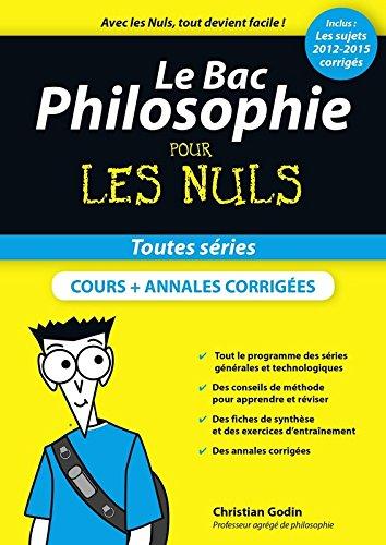 Le Bac Philosophie pour les Nuls, nouvelle éditio...