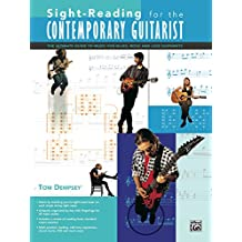 Sight-Reading for the Contemporary Guitarist: The Ultimate Guide to Music for Blues, Rock, and Jazz Guitarists