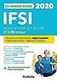 IFSI 2020 Mon grand guide pour entrer en école d'infirmier - Réussir la procédure Parcoursup + Fonda: Réussir la procédure Parcoursup + Fondamentaux + Remise à niveau...