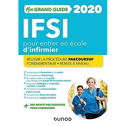 IFSI 2020 Mon grand guide pour entrer en école d'infirmier - Réussir la procédure Parcoursup + Fonda: Réussir la procédure Parcoursup + Fondamentaux + Remise à niveau