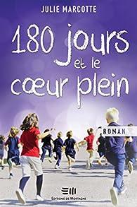 180 jours et le coeur plein par Julie Marcotte
