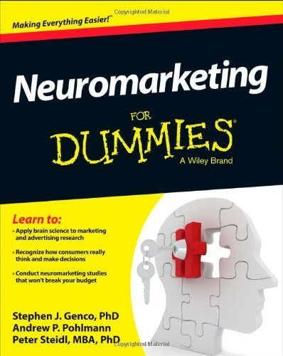 Neuromarketing For Dummies 1st edition by Genco, Stephen J., Pohlmann, Andrew P., Steidl, Peter (2013) Paperback