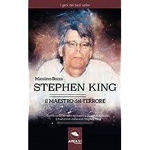 Stephen King. Il maestro del terrore: La vita, le ossessioni e i successi del re dell'horror