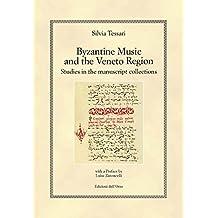 Byzantine music and the veneto region. Studies in the manuscript collections. Ediz. italiana e inglese