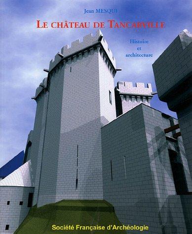 Le château de Tancarville : Histoire et architecture