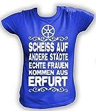 Artdiktat Damen T-Shirt Scheiß auf Andere Städte - Echte Frauen Kommen Aus Erfurt Größe XXL, Blau