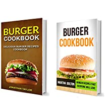 Burger Cookbook: (2 in 1): Delicious Burger Recipes Cookbook: Burger Recipes That Everyone Will Love (English Edition)