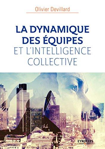 La dynamique des équipes et l'intelligence collective par Olivier Devillard