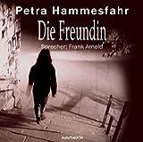 Die Freundin. CD - Petra Hammesfahr