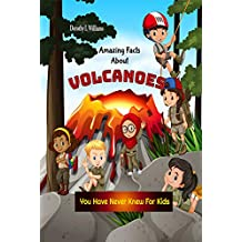 Amazing Facts About Volcanoes You Have Never Knew For Kids (English Edition)