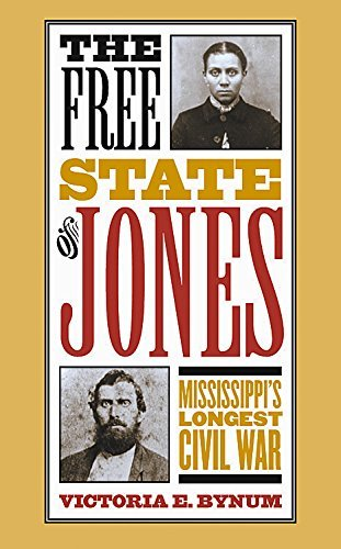 The Free State of Jones: Mississippi's Longest Civil War (Fred W.Morrison Series in Southern Studies) by Victoria E. Bynum (2001-09-30)