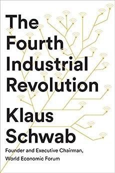 The Fourth Industrial Revolution (English Edition) de [Schwab, Professor Dr.-Ing. Klaus]