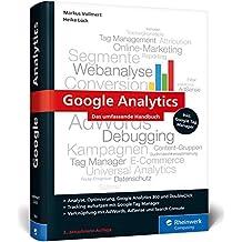 Google Analytics: Das umfassende Handbuch (Ausgabe 2017)