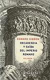 Decandencia y caída del Imperio Romano: Decadencia y caída del Imperio Romano - Volumen I: 1 (MEMORIA MUNDI)
