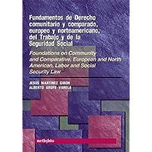 Fundamentos de Derecho Comunitario y Comparado, Europeo y Norteamericano, del Trabajo y de la Seguridad Social (Catálogo General)