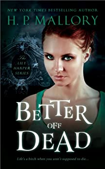 Better Off Dead (The Lily Harper Series Book 1) (English Edition) par [Mallory, H.P.]