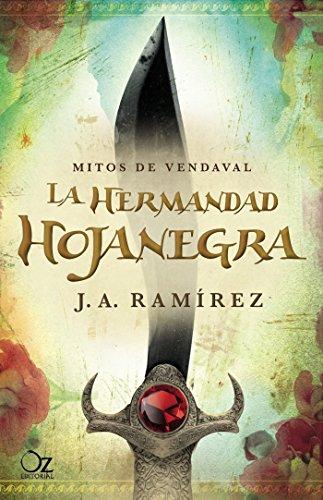 La hermandad Hojanegra: Mitos de Vendaval (Oz Editorial) por Jose Antonio Ramírez