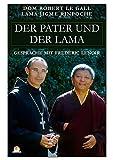 Der Pater und der Lama: Gespräche mit Frédéric Lenoir