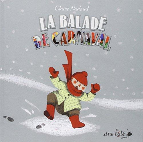 La balade de Carnaval / Claire Nadaud |