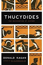 Thucydides: The Reinvention of History by Donald Kagan (2009-10-29)