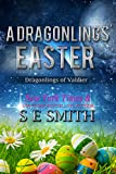A Dragonlings' Easter: Dragonlings of Valdier (Dragonlings of Valider Book 1) (English Edition)