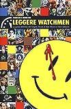 Leggere Watchmen. La guida definitiva del graphic novel di Alan Moore e Dave Gibbons: 1