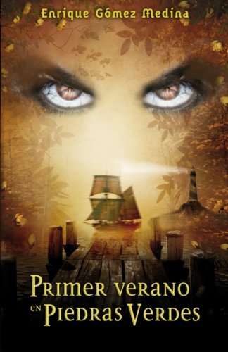 Primer verano en Piedras Verdes: Libro juvenil de Aventuras, Suspense y Fantasía (a partir de 12 años): Volume 1 por Enrique Gómez Medina