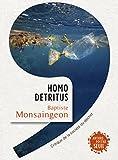 Homo detritus : critique de la société du déchet