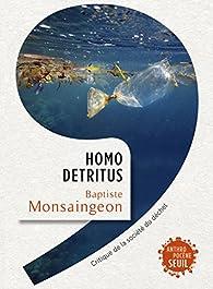 Homo detritus par Baptiste Monsaingeon