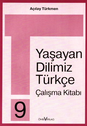 Unsere Lebende Sprache /Yasayan Dilimiz Türkce: Yasayan Dilimiz Türkce : 9. Schuljahr, Calisma Kitabi