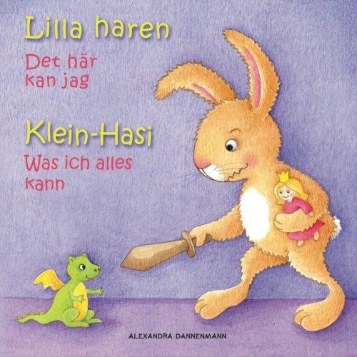 Klein Hasi - Was ich alles kann, Lilla haren - Det här kan jag: Bilderbuch Deutsch-Schwedisch (zweisprachig/bilingual) ab 2 Jahren (Klein Hasi - Lilla Deutsch-Schwedisch (zweisprachig/bilingual))