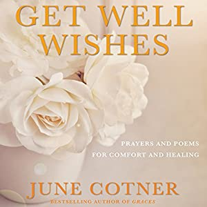 get well wishes prayers and poems for comfort and healing audio
