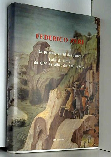 La Peinture au Fil des Jours, Italie du Nord du XIXè au début du XVIé siècle Pdf - ePub - Audiolivre Telecharger