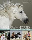 Follow the horses: Die Magie einer ganz besonderen Weltreise