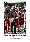 Die Burgunderkriege (Heere & Waffen, Band 30)
