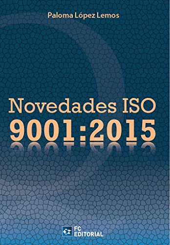 Novedades ISO 9001:2015 eBook: Paloma López Lemos: Amazon.es ...