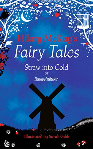 Straw into gold : a Rumpelstiltskin retelling by Hilary McKay