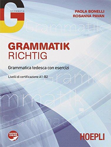 Grammatik Richtig. Grammatica tedesca con esercizi. Livello A1-B2. Per le Scuole superiori. Con espansione online
