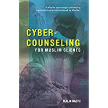 Cyber-Counseling for Muslim Clients: A Muslim psychologist addressing psychospiritual problems faced by Muslims