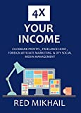 4x Your Income 2016 - Home Based Business Bundle(4 IN 1): CLICKBANK PROFITS - FREELANCE HERO - FOREIGN AFFILIATE MARKETING & DFY SOCIAL MEDIA MANAGEMENT (English Edition)