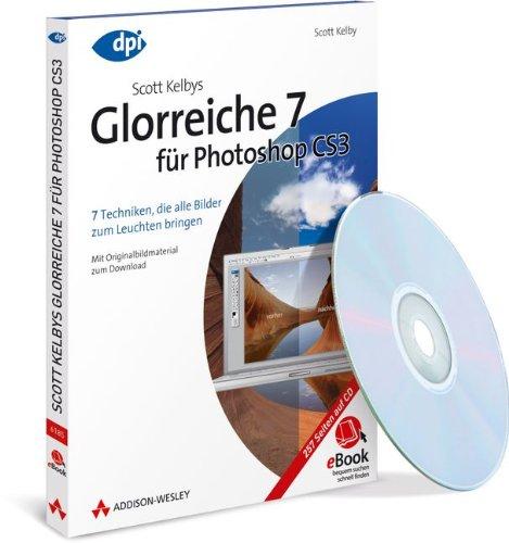 Scott Kelbys Glorreiche 7 für Photoshop CS3 - eBook auf CD-ROM (AW eBooks) (Photoshop 7 Kelby Scott)