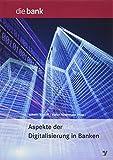 Aspekte der Digitalisierung in Banken