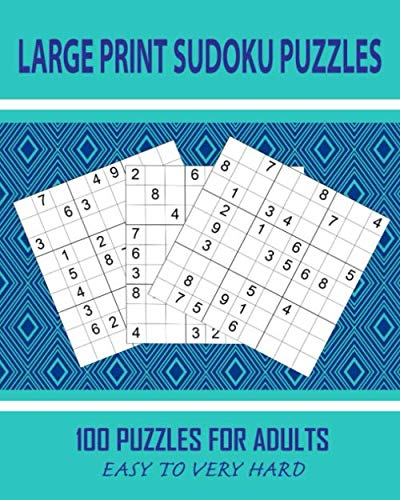 Large Print Sudoku Puzzles 100 Puzzles For Adults Easy To Very Hard