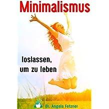 Minimalismus – Loslassen, um zu leben