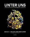 Unter uns - Die Faszination des Steinkohlebergbaus in Deutschland Band III: Politik und Positionen