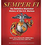 [( Semper Fi: The Definitive Illustrated History of the U.S. Marines By Chenoweth, H Avery, Sr. ( Author ) Paperback Nov - 2010)] Paperback