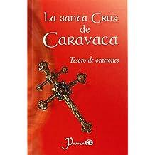 La Santa Cruz de Caravaca: Tesoro de Oraciones