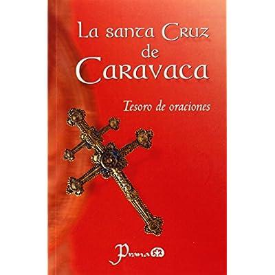 Libro La Santa Cruz De Caravaca Tesoro De Oraciones Epub